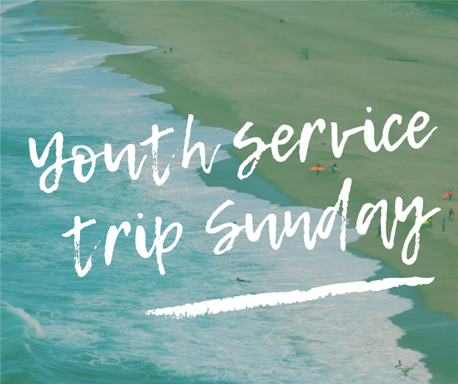 Youth Service Trip Sunday